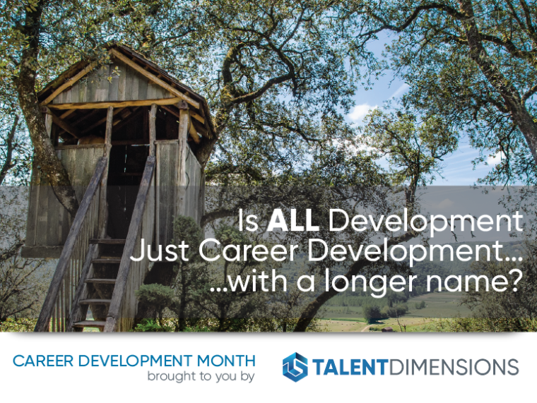 Is ALL Development Just Career Development…with a longer name?