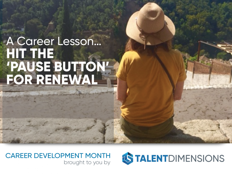 A Career Lesson…Hit the 'Pause Button' for Renewal