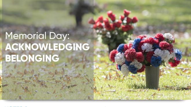 Memorial Day: Acknowledging Belonging
